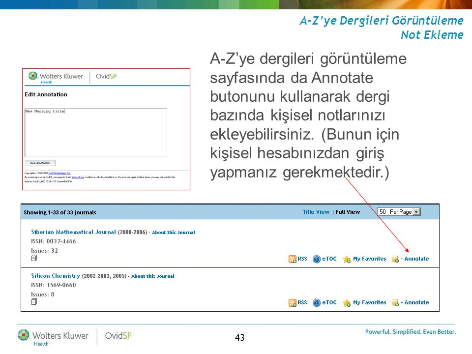 43 A-Z'ye Dergileri Görüntüleme Not Ekleme A-Z'ye dergileri görüntüleme sayfasında da Annotate butonunu kullanarak dergi bazında kişisel notlarınızı e