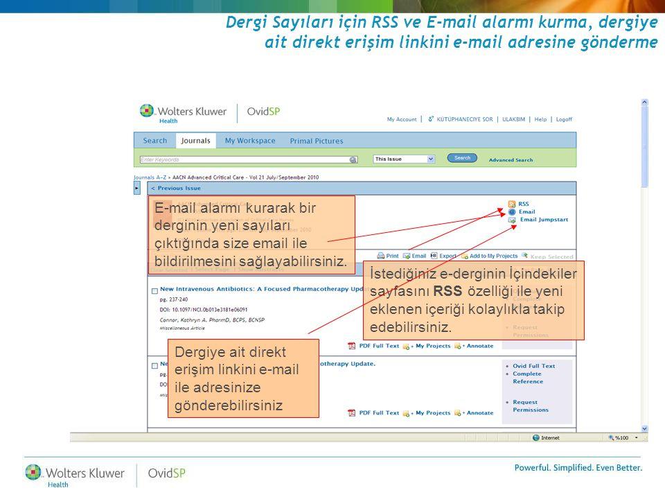 Dergi Sayıları için RSS ve E-mail alarmı kurma, dergiye ait direkt erişim linkini e-mail adresine gönderme E-mail alarmı kurarak bir derginin yeni say