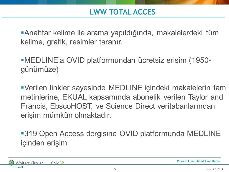 June 21, 2014 5  Anahtar kelime ile arama yapıldığında, makalelerdeki tüm kelime, grafik, resimler taranır.  MEDLINE'a OVID platformundan ücretsiz e