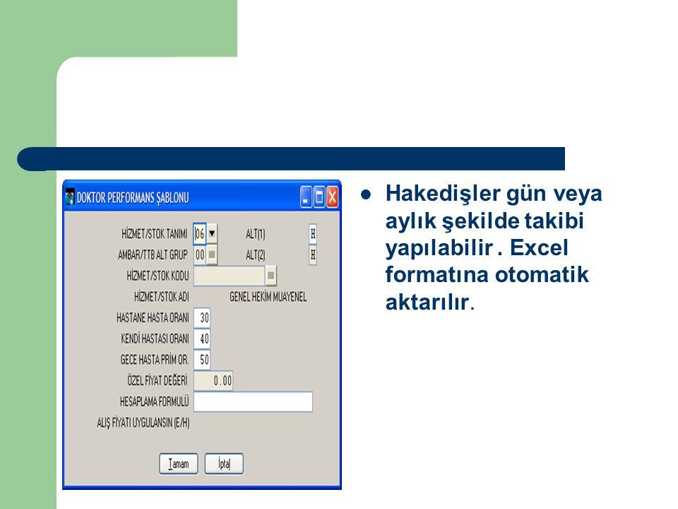  Hakedişler gün veya aylık şekilde takibi yapılabilir. Excel formatına otomatik aktarılır.