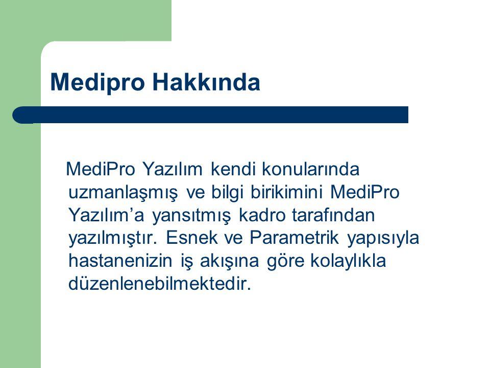 Medipro Hakkında MediPro Yazılım kendi konularında uzmanlaşmış ve bilgi birikimini MediPro Yazılım'a yansıtmış kadro tarafından yazılmıştır.