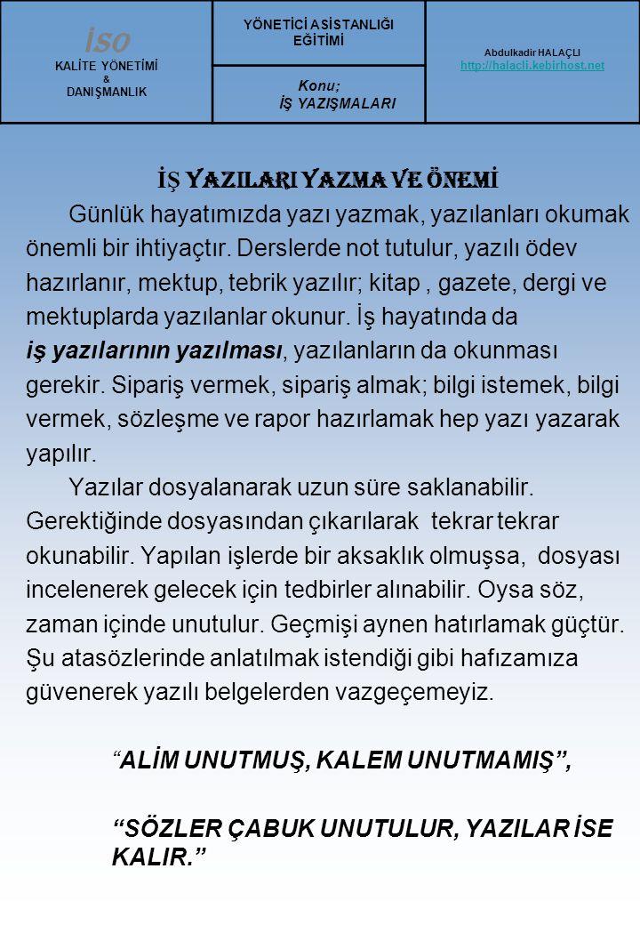 Türk Mektup Şekli İş yazısı, ticari ilişkileri düzenleyen ve resmi yazılarla özel yazıların dışında kalan yazılardır.