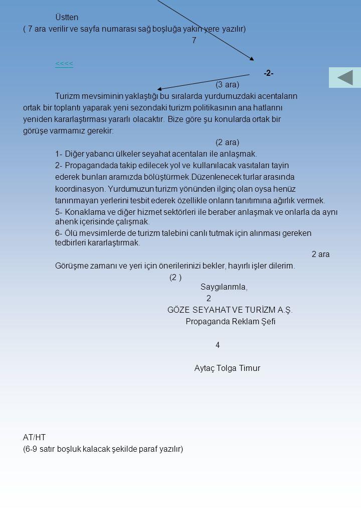 Ortalama Türk Mektup Örneği 3 ( İki sayfalı mektup) GÖZE SEYAHAT VE TURİZM A.Ş Söğütlüçeşme cad. 31/3 Kadıköy, İstanbul (2) Sayı: 101.72/1789 İstanbul
