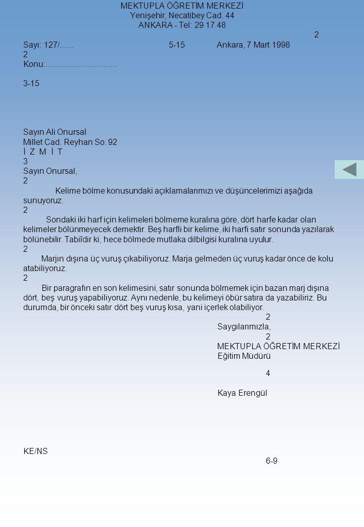 Türk Blok Mektubu Örneği : ALO AJANS REKLAMCILIK LTD.ŞTİ. Gazi Mustafa Kemal Bulvarı, 7 Maltepe, Ankara 2 Ankara, 27 Aralık 200. 3-15 Anadolu Sigorta