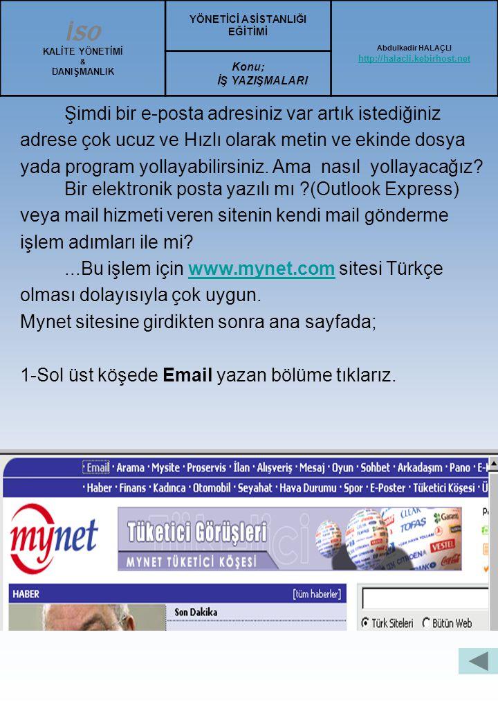 """Bir e-posta adresi şöyle olabilir: yilmaz@mynet.com.tr Sondan başa doğru gidersek, """"tr"""" eki hizmeti veren sitenin bulunduğu ülkenin kodu, """"com"""" hizmet"""