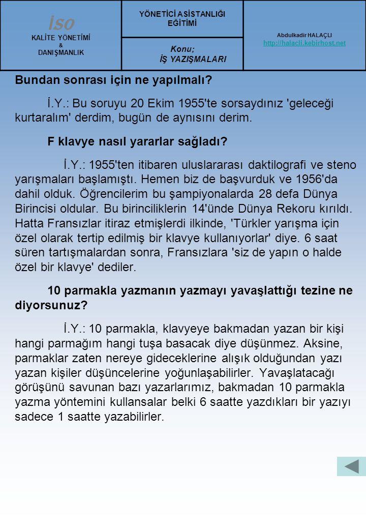Yeni klavye ne zaman resmi olarak kabul edildi? İ.Y.: 20 Ekim 1955'te standart Türkçe klavye olarak kabul edildi. Gümrük mevzuatına eklenen bir madde