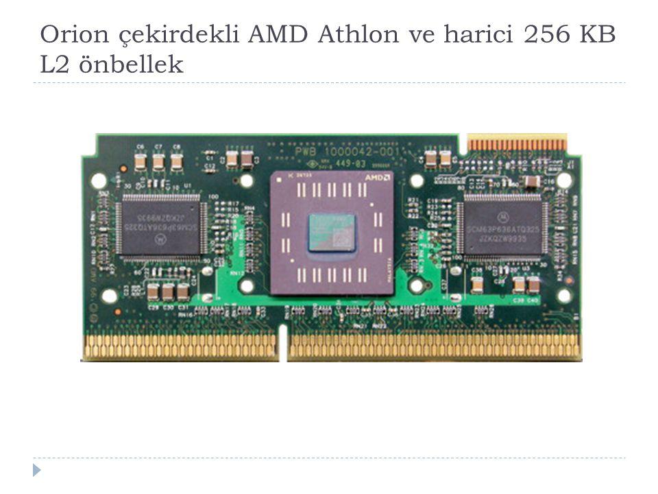 Orion çekirdekli AMD Athlon ve harici 256 KB L2 önbellek