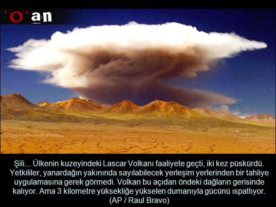 Şili...Ülkenin kuzeyindeki Lascar Volkanı faaliyete geçti, iki kez püskürdü.
