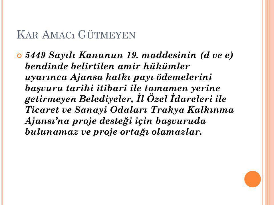 K AR A MACı G ÜTMEYEN 5449 Sayılı Kanunun 19.