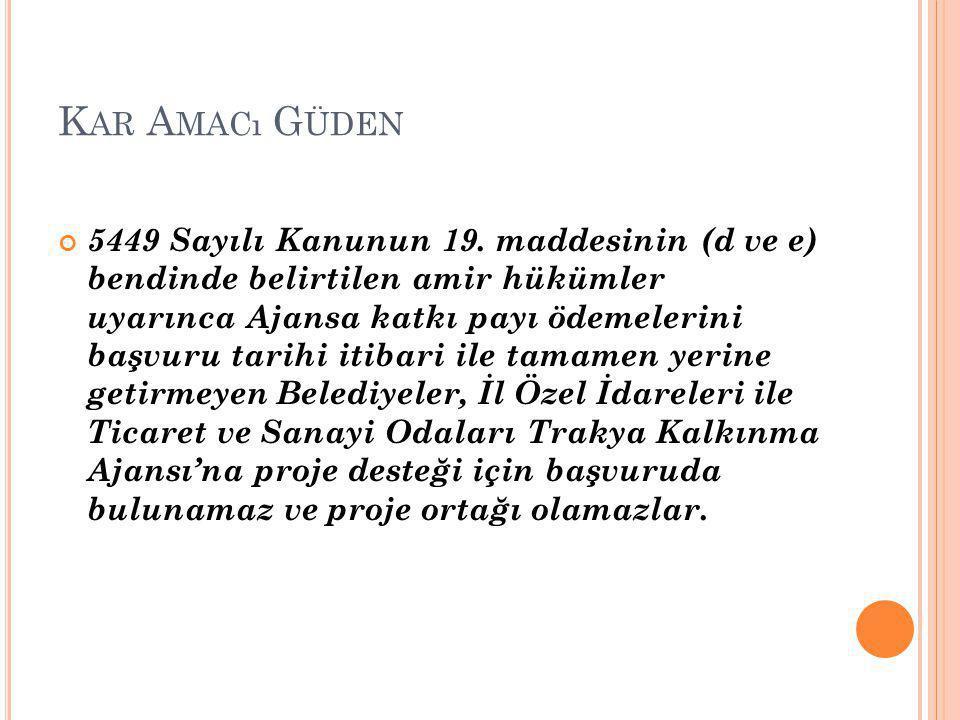 K AR A MACı G ÜDEN 5449 Sayılı Kanunun 19.