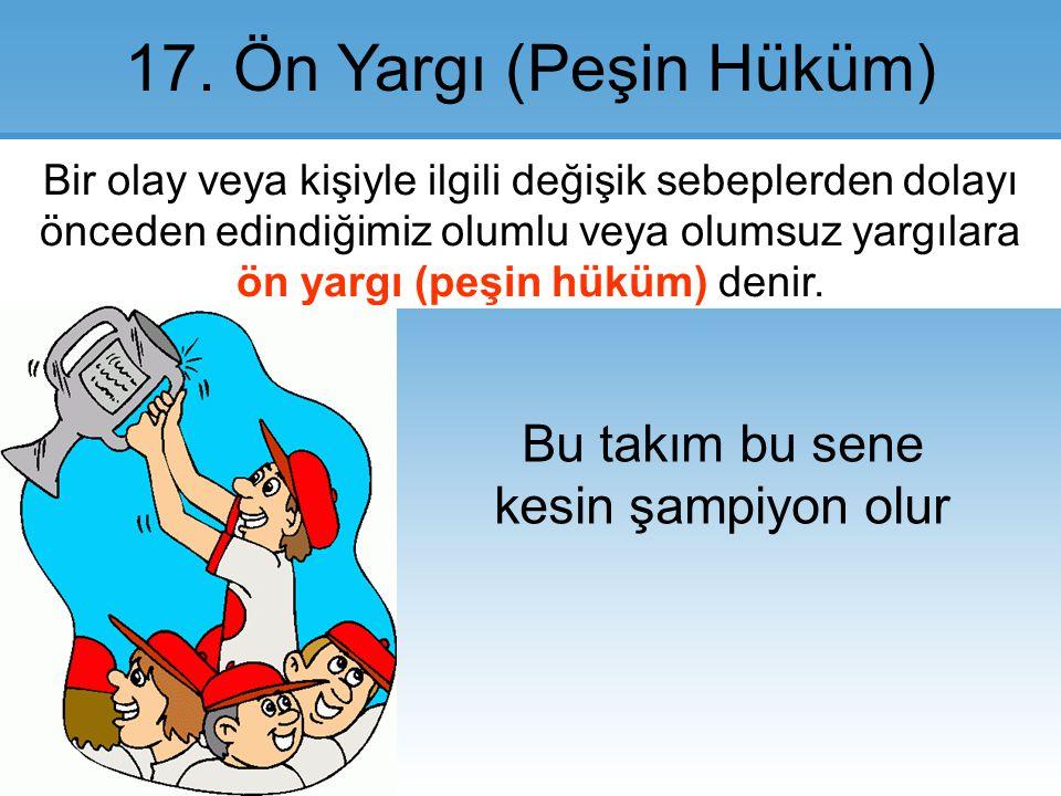 17.Ön Yargı (Peşin Hüküm).