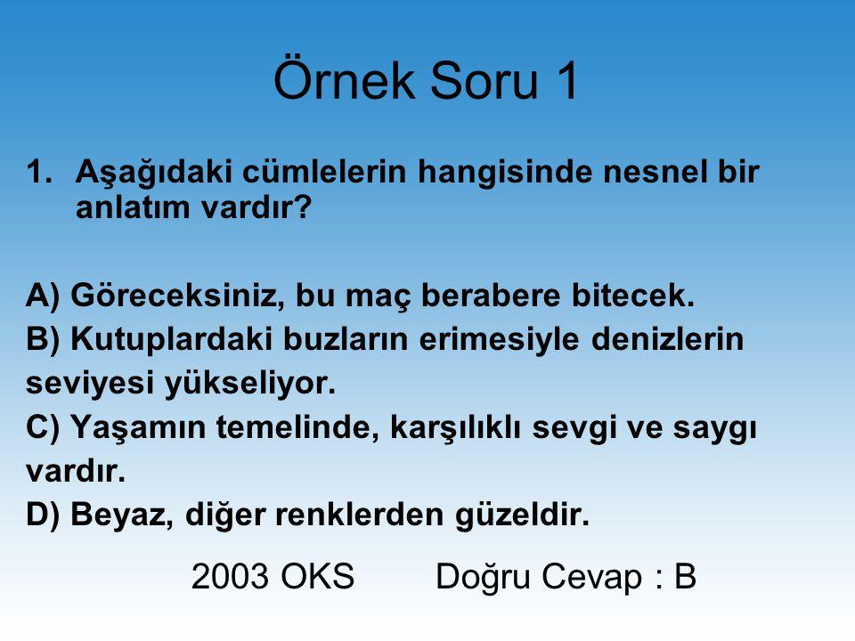 Örnek Soru 12 Aşağıdaki cümlelerin hangisinde abartma vardır.