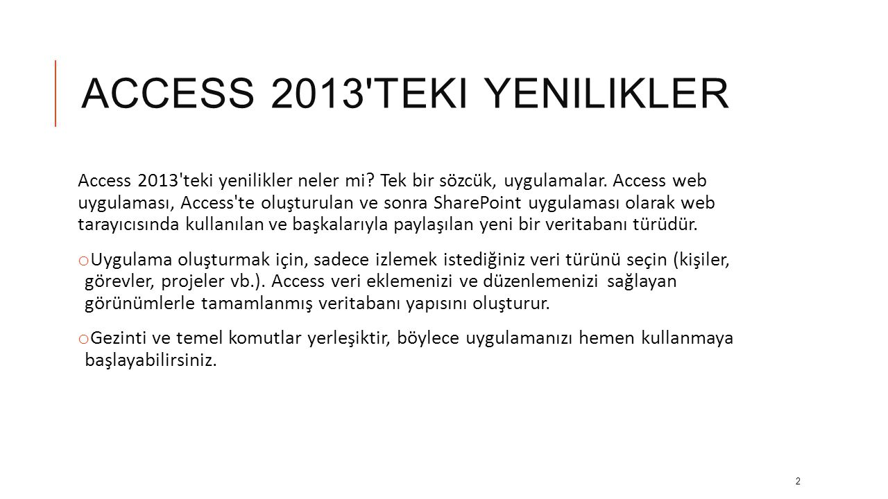 ACCESS 2013 TEKI YENILIKLER Access 2013 teki yenilikler neler mi.