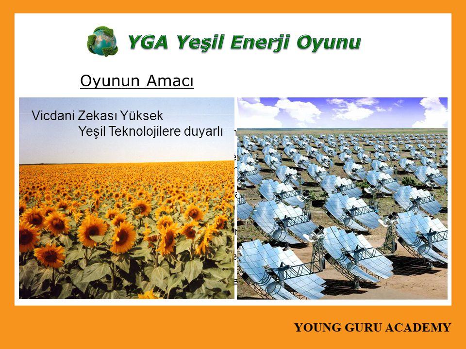 Oyunun Amacı Yenilenebilir enerjinin tanımı ve önemini kavratma Uygulanmakta olan ve yeni geliştirilen enerji türleri ile ilgili bilgilendirme Enerji