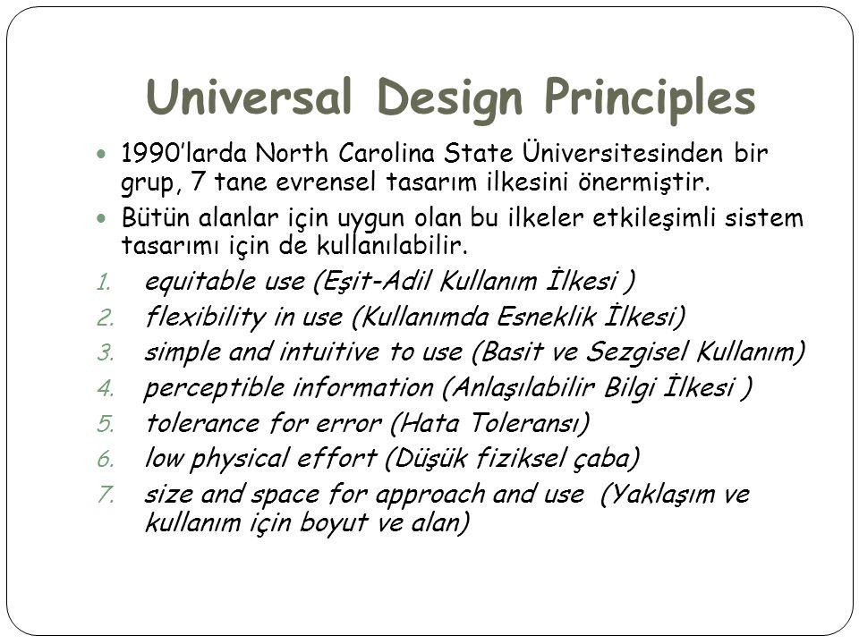 Designing for culturel differences Kültürel Farklılıklar İçin Tasarım  Ara yüzlerde kullanılan renkler sık sık evrensel akımı yansıtacak şekilde kullanılır.
