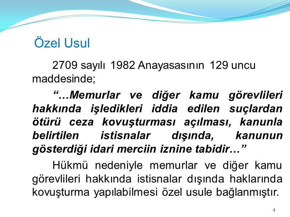 - 5816 Sayılı Atatürk Aleyhine İşlenen Suçlar Hakkında Kanun, - 298 Sayılı Seçimlerin Temel Hükümleri ve Seçmen Kütükleri -Hakkında Kanun, -6831 sayılı Orman Kanununa muhalefet, -Adli görev nedeniyle işlenen suçlar, - Evlendirme Yönetmeliği, Yukarıda belirtilen suçlar ile görevleri sırasında işledikleri diğer suçlar ve kişisel suçlar hakkında soruşturma genel hükümlere göre Cumhuriyet Savcılığınca yapılır.