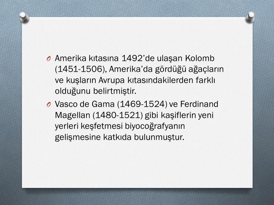 O Amerika kıtasına 1492'de ulaşan Kolomb (1451-1506), Amerika'da gördüğü ağaçların ve kuşların Avrupa kıtasındakilerden farklı olduğunu belirtmiştir.
