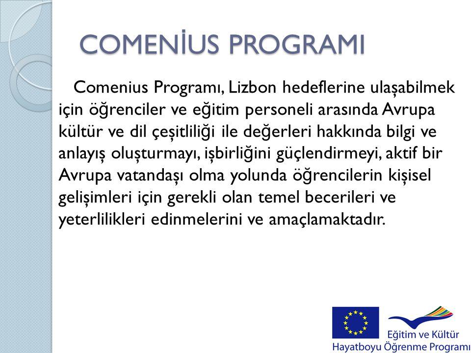 Comenius Programı, okul e ğ itimindeki kaliteyi artırmak ve Avrupa boyutunu güçlendirmek amacıyla:  Okullar ve ö ğ retmen yetiştiren kurumlar arasında uluslararası işbirli ğ i ve de ğ işimi teşvik eder,  Pedagojik metodlar ve materyaller geliştirmeyi teşvik eder,  Okulların idaresine yönelik güzel çalışmaların ve yeniliklerin uluslararası boyutta yaygınlaştırılmasını destekler,  E ğ itimde dışlanma ve okulda başarısızlıkla mücadelede, özel e ğ itime ihtiyaç duyan ö ğ rencilerin entegrasronu ve e ğ itimin bütün sektörlerinde fırsat eşitli ğ ini teşvik eden yöntemler geliştirir ve bunları yaygınlaştırır,  Okul e ğ itiminde ve okul e ğ itiminde görev yapan personelin e ğ itiminde Bilgi ve İ letişim Teknolojilerinin (BIT) kullanımını teşvik eder.