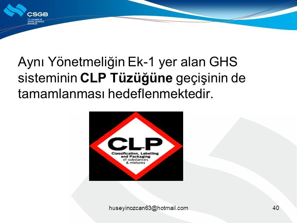 Aynı Yönetmeliğin Ek-1 yer alan GHS sisteminin CLP Tüzüğüne geçişinin de tamamlanması hedeflenmektedir. huseyinozcan63@hotmail.com40