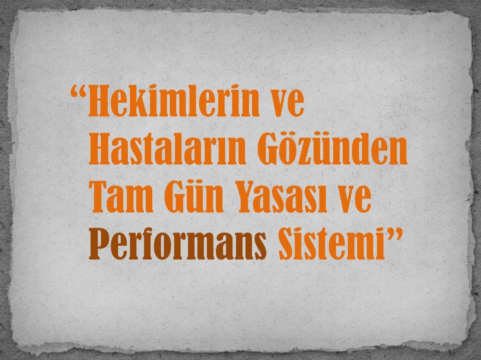 """""""Hekimlerin ve Hastaların Gözünden Tam Gün Yasası ve Performans Sistemi"""""""
