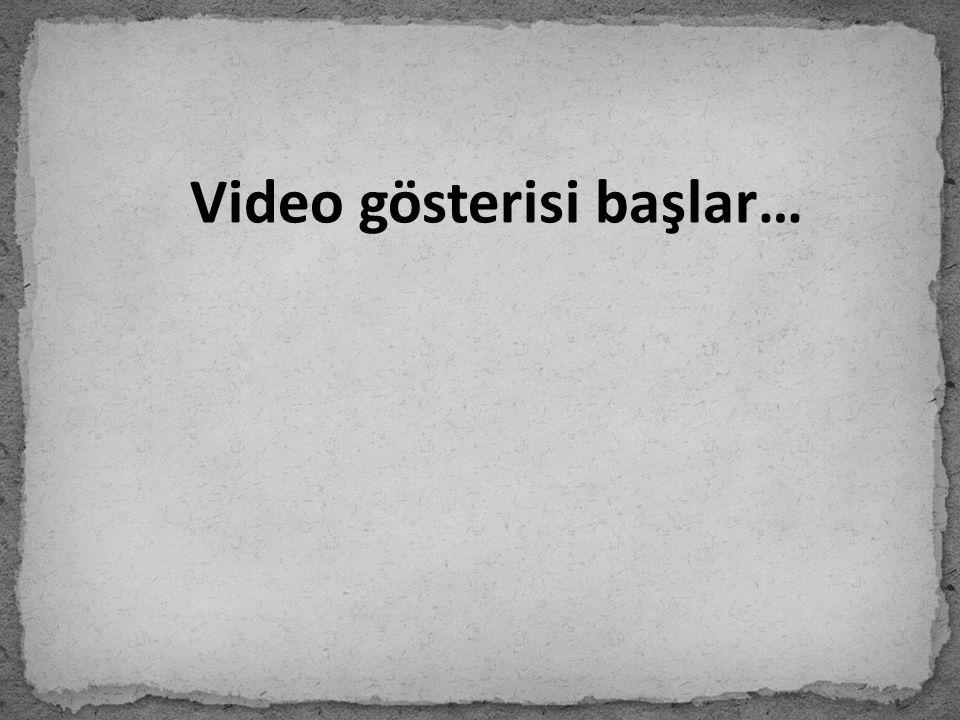 Video gösterisi başlar…