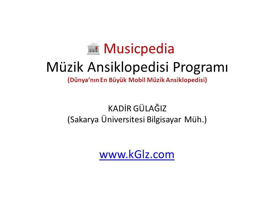 • Musicpedia Mobil Müzik Ansiklopedisi Programı • KATEGORİSİ : EĞLENCE / ARAÇLAR • PLATFORM :ANDROID İŞLETİM SİSTEMİ • Musicpedia programı,Dünya nın en büyük mobil müzik ansiklopedisidir.Android Os cihazlar için üretilmiştir.