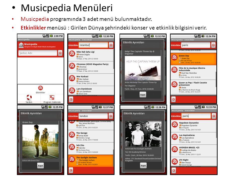 • Musicpedia Menüleri • Musicpedia programında 3 adet menü bulunmaktadır. • Etkinlikler menüsü : Girilen Dünya şehrindeki konser ve etkinlik bilgisini