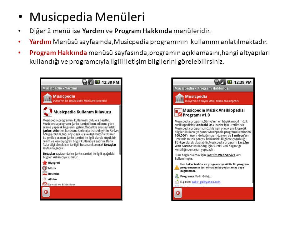 • Musicpedia Menüleri • Diğer 2 menü ise Yardım ve Program Hakkında menüleridir. • Yardım Menüsü sayfasında,Musicpedia programının kullanımı anlatılma