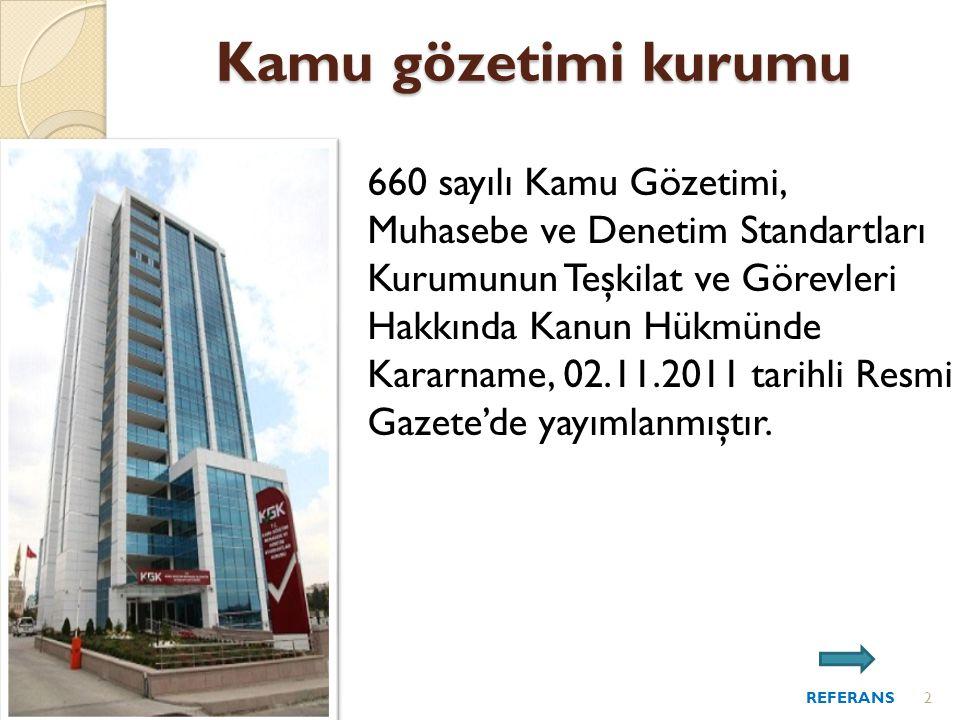 Kamu gözetimi kurumu 660 sayılı Kamu Gözetimi, Muhasebe ve Denetim Standartları Kurumunun Teşkilat ve Görevleri Hakkında Kanun Hükmünde Kararname, 02.11.2011 tarihli Resmi Gazete'de yayımlanmıştır.