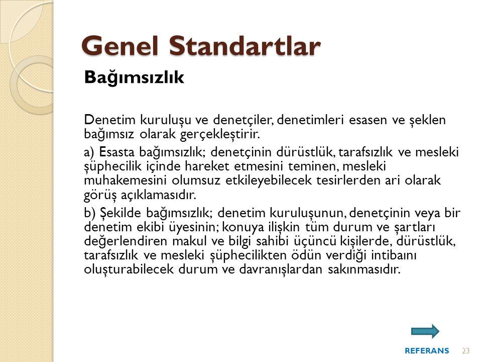 Genel Standartlar Ba ğ ımsızlık Denetim kuruluşu ve denetçiler, denetimleri esasen ve şeklen ba ğ ımsız olarak gerçekleştirir.