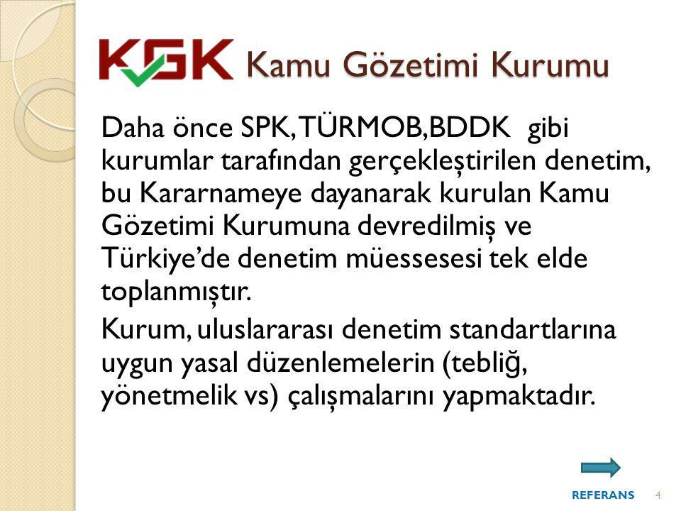 Daha önce SPK, TÜRMOB,BDDK gibi kurumlar tarafından gerçekleştirilen denetim, bu Kararnameye dayanarak kurulan Kamu Gözetimi Kurumuna devredilmiş ve Türkiye'de denetim müessesesi tek elde toplanmıştır.