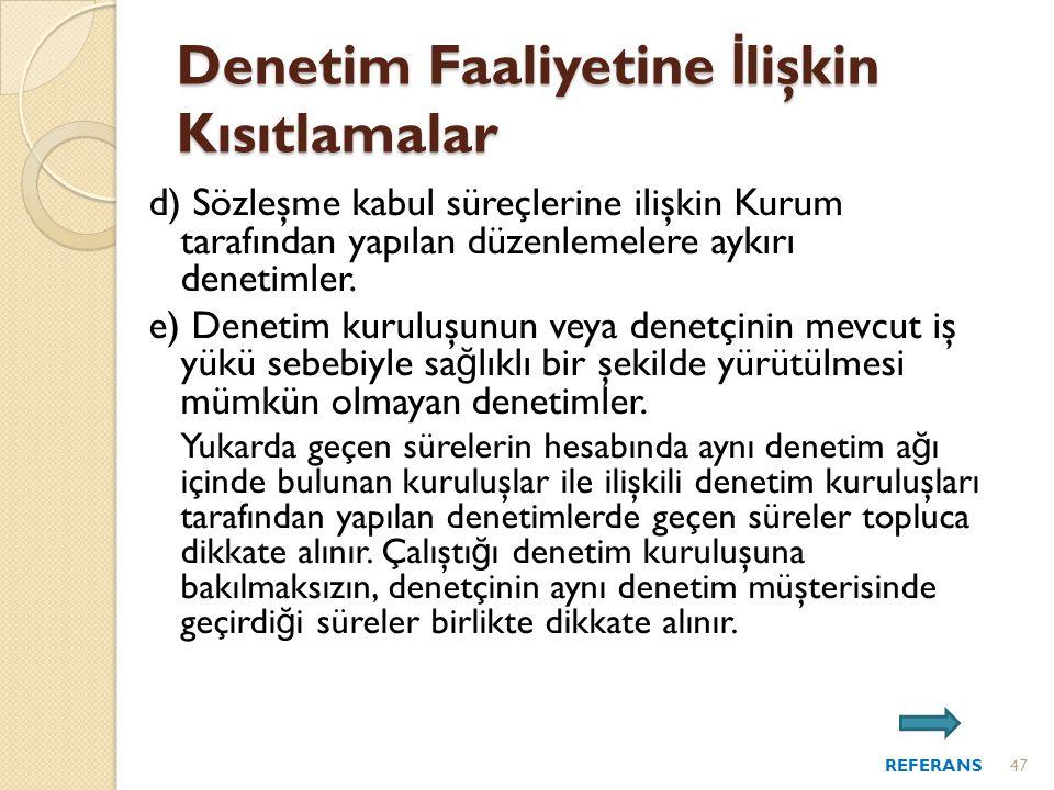 d) Sözleşme kabul süreçlerine ilişkin Kurum tarafından yapılan düzenlemelere aykırı denetimler.