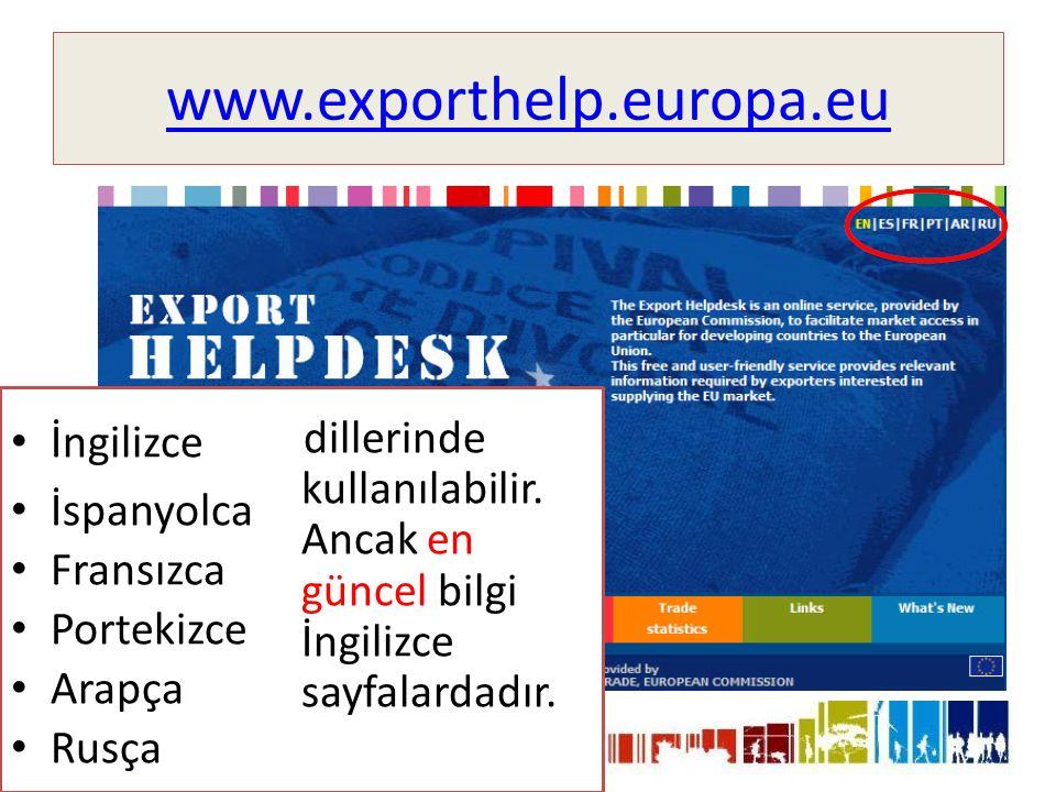 www.exporthelp.europa.eu • İngilizce • İspanyolca • Fransızca • Portekizce • Arapça • Rusça dillerinde kullanılabilir.