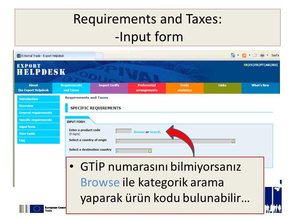 Requirements and Taxes: -Input form • GTİP numarasını bilmiyorsanız Browse ile kategorik arama yaparak ürün kodu bulunabilir…