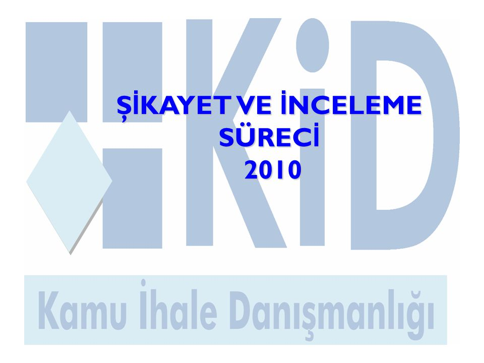 Ş İ KAYET VE İ NCELEME SÜREC İ 2010
