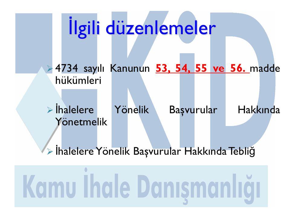 İ lgili düzenlemeler İ lgili düzenlemeler  4734 sayılı Kanunun 53, 54, 55 ve 56.
