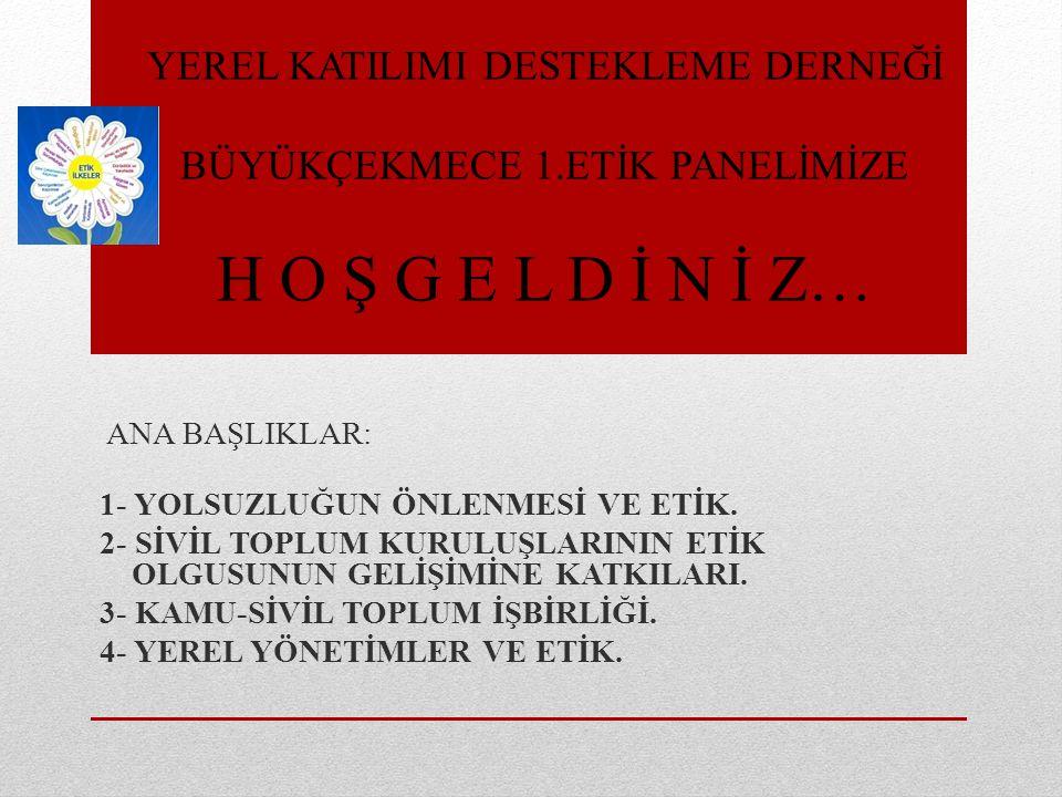 YEREL KATILIMI DESTEKLEME DERNEĞİ. ETİK, YOLSUZLUK.