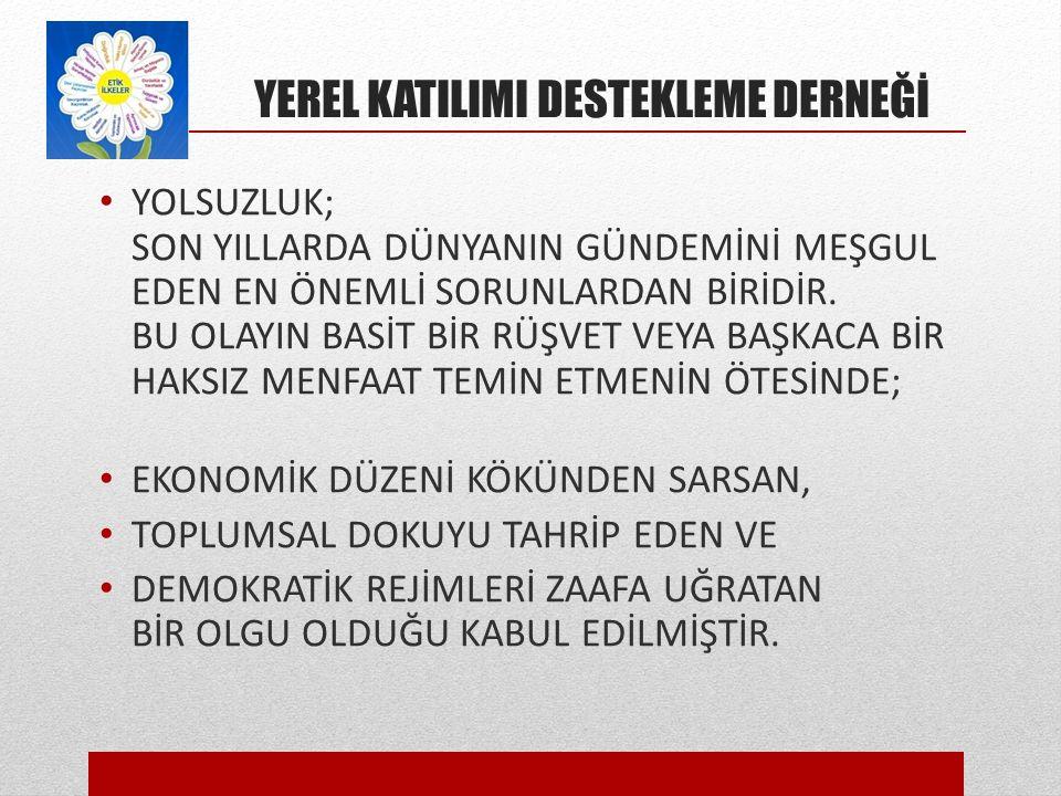 YEREL KATILIMI DESTEKLEME DERNEĞİ 4-YEREL YÖNETİM ETİĞİ.