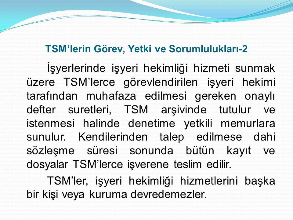 Sözleşmeler TSM'lerden işyeri hekimliği hizmeti alınması durumunda Halk Sağlığı Müdürlüğü ile işveren arasında sözleşme imzalanır.