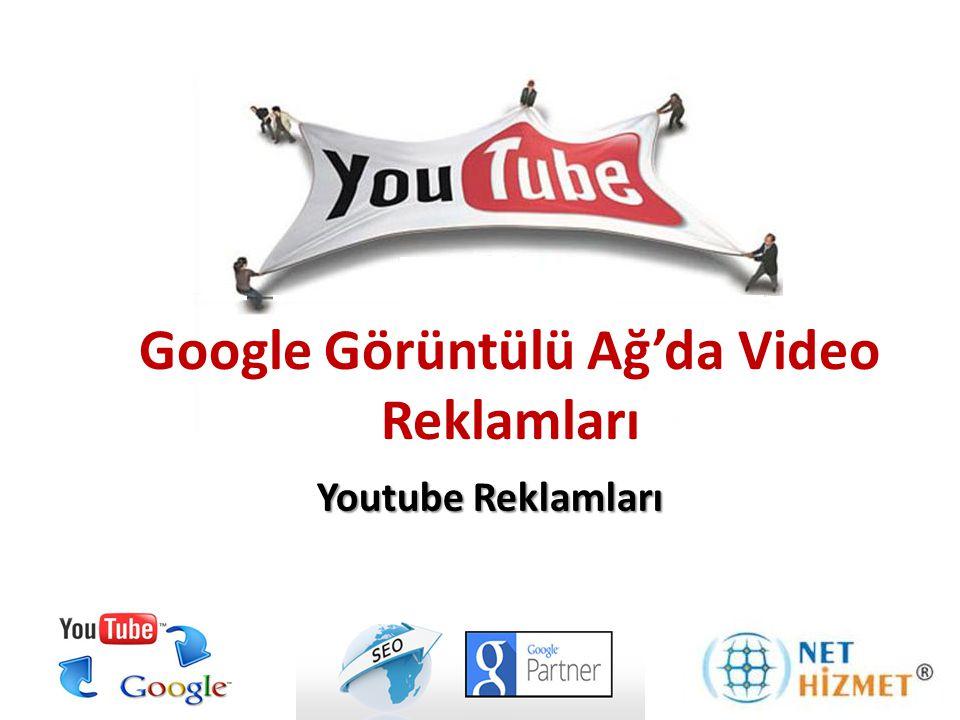 Google Görüntülü Ağ'da Video Reklamları Youtube Reklamları