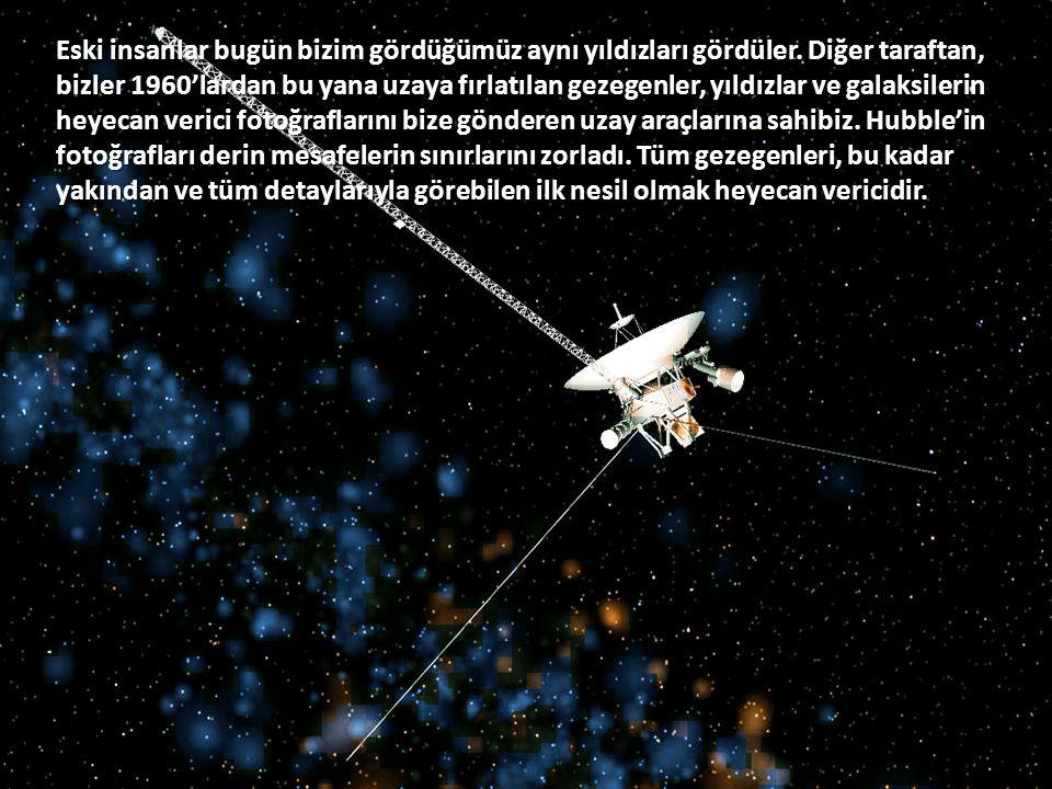 Eski insanlar bugün bizim gördüğümüz aynı yıldızları gördüler.