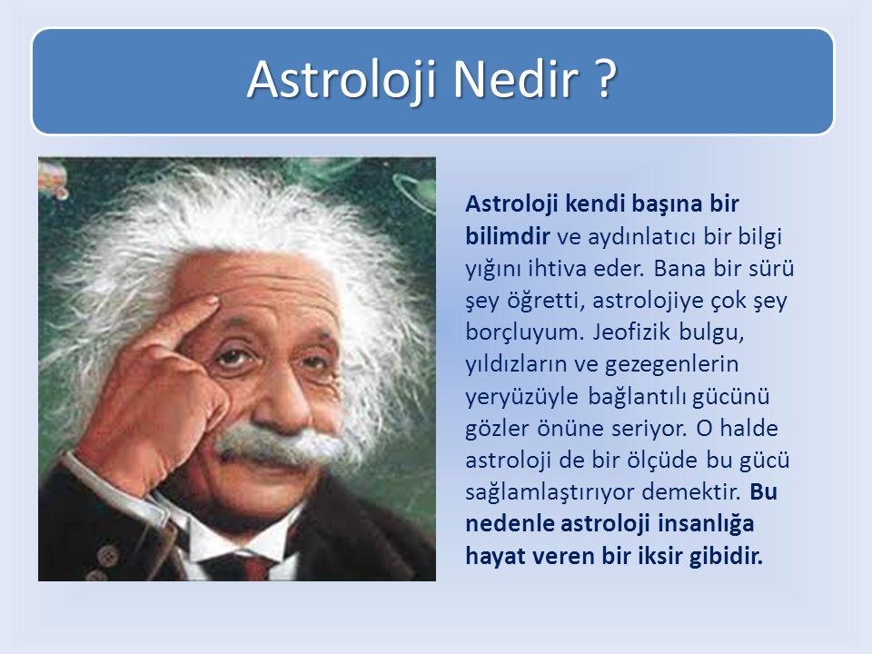 Astroloji Nedir .Astroloji kendi başına bir bilimdir ve aydınlatıcı bir bilgi yığını ihtiva eder.