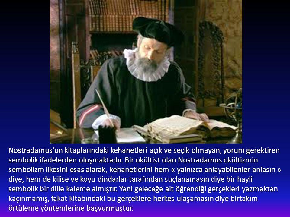 Nostradamus (1503-1566) Tüm çağdaşları gibi, astrolojiyle de ilgilenen Nostradamus 1550'den itibaren gök cisimleri esas alınarak yapılmış kehanetler i