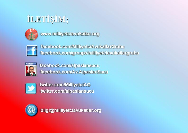 İLETİŞİM;  www.milliyetciavukatlar.org facebook.com/MilliyetciAvukatlarGrubu facebook.com/MilliyetciAvukatlarGrubu  facebook.com/groups/milliyetciav