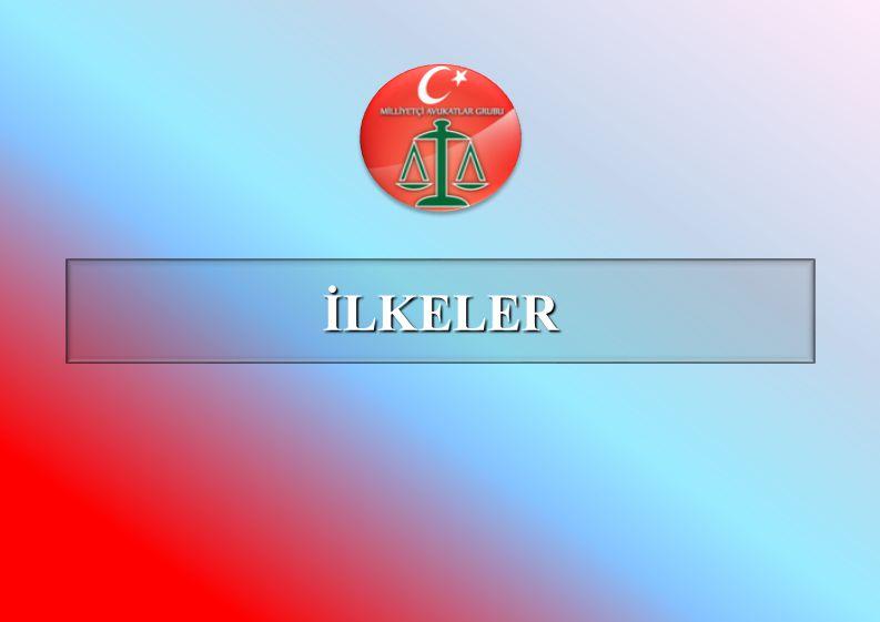 İLKELER;İLKELER; Devletin üç ana kuvvetinden biri olan yargının etkin, hızlı ve adil bir biçimde işlemesi, toplumun her ferdinin adalet ve güven duygusunu hissetmesi bakımından önemli olup, aynı zamanda gerçek bir demokrasinin ve toplumsal huzurun da ön şartıdır.