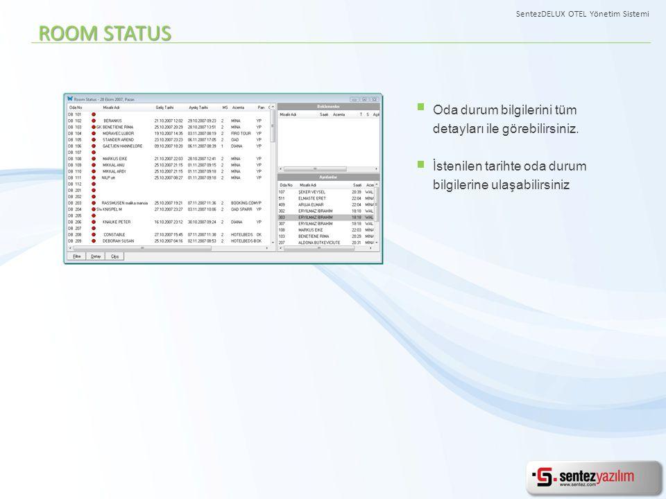 Oda durum bilgilerini tüm detayları ile görebilirsiniz. İstenilen tarihte oda durum bilgilerine ulaşabilirsiniz ROOM STATUS SentezDELUX OTEL Yönetim S