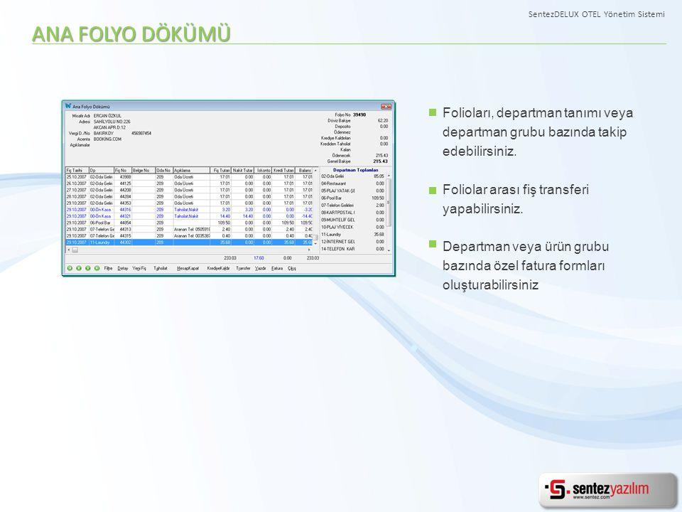 Folioları, departman tanımı veya departman grubu bazında takip edebilirsiniz. Foliolar arası fiş transferi yapabilirsiniz. Departman veya ürün grubu b