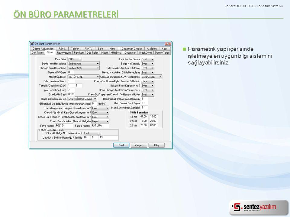 Parametrik yapı içerisinde işletmeye en uygun bilgi sistemini sağlayabilirsiniz. ÖN BÜRO PARAMETRELERİ SentezDELUX OTEL Yönetim Sistemi