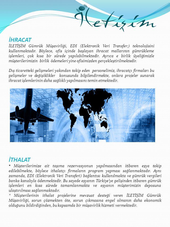 İHRACAT İLETİŞİM Gümrük Müşavirliği, EDI (Elektronik Veri Transfer;) teknolojisini kullanmaktadır. Böylece, ofis içinde başlayan ihracat mallarının gü