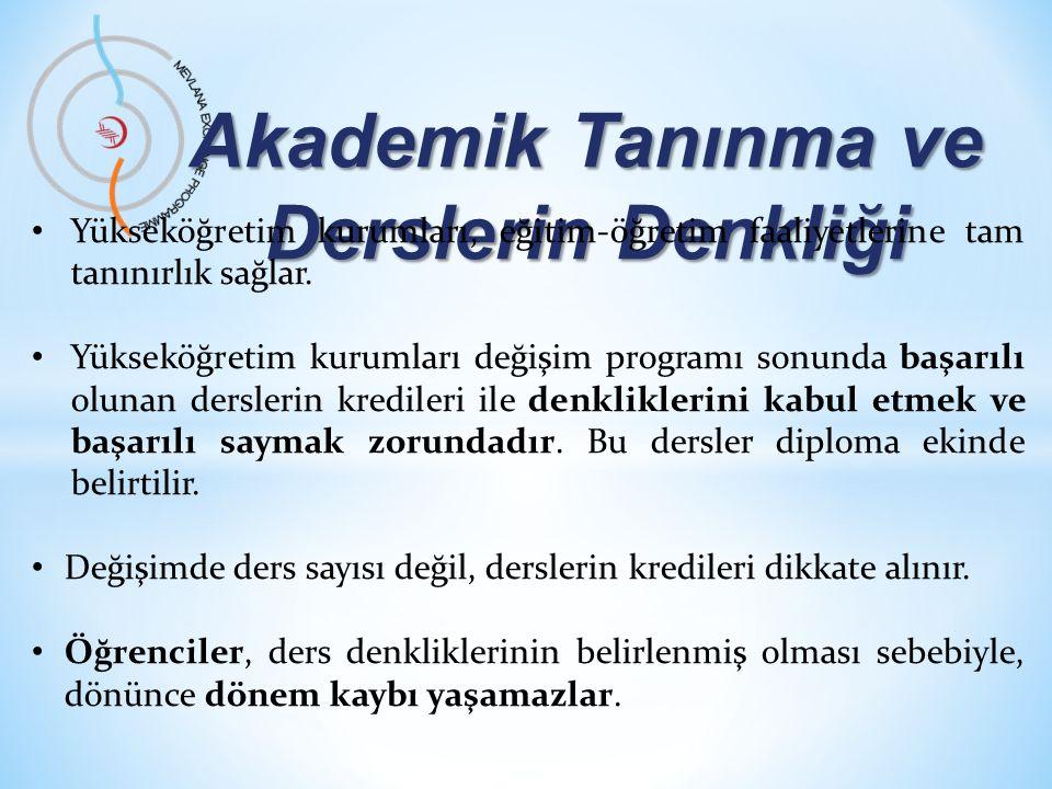 Akademik Tanınma ve Derslerin Denkliği • Yükseköğretim kurumları, eğitim-öğretim faaliyetlerine tam tanınırlık sağlar.